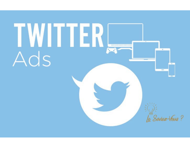 Twitter Ads_Le Saviez-Vous _